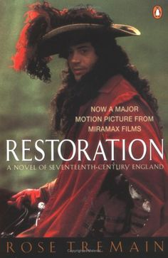 This is a wonderful film Restoration by Rose Tremain - Great writing, exuberant character, eminently readable. Meet the main character again in the sequel - Merivel. Reading Groups, Historical Fiction, Period Dramas, Good Books, My Books, True Meaning Of Life, Main Character, World Movies, Nonfiction Books