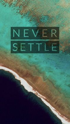 """Sea water is """"Never Settled"""" neither i am Oneplus Wallpapers, Iphone Wallpapers, Mobile Wallpaper, Wallpaper Backgrounds, Never Settle Wallpapers, Pattern Wallpaper, Cool Pictures, Artsy, Typography"""