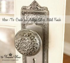 How to Create an Antique Silver Metal Finish. Tutorial showing how on this beautiful old door knob.