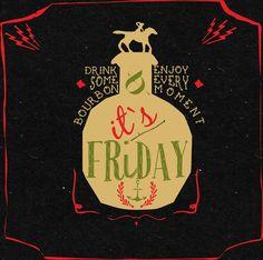 Friday, bourbon
