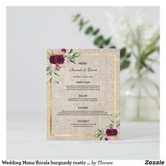 Shop Wedding Menu florals burgundy rustic burlap created by Thunes. Wedding Menu Cards, Wedding Table Settings, Burlap Background, Appetizer Salads, Wedding Desserts, Dinner Menu, Personal Photo, Envelope, Wedding Flowers