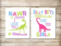 Rawr means I Love You in dinosaur! and Silly Boys Dinosaurs Are For Girls! Perfect decor for a little girls nursery.  **You are purchasing a PRINTABLE jpg file. No physical item will be shipped.**    WHY BUY A PRINTABLE? 1. With printable products there are never any shipping fees and no worries that your item is lost in the mail or may arrive damaged. 2. You will have the ability to print on any medium. (Which makes printables perfect for wall art or other crafts.) 3. You have the ability…
