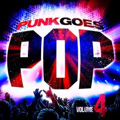 Album art for Punk Goes Pop Volume 4 (Fearless Records). By BALEFIRE - Facebook.com/BalefireArt - email: balefirestudios@gmail.com