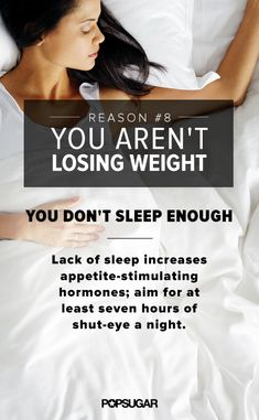 Go to sleep — it's good for you! See more reasons why you're not losing weight at POPSUGAR Fitness.