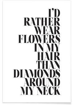 I'd Rather Wear Flowers als Premium Poster