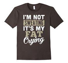 Mens I'm not sweating it's my fat crying Shirt 2XL Asphal... https://www.amazon.com/dp/B075X4JVPP/ref=cm_sw_r_pi_dp_x_.i2YzbWV0SXCK