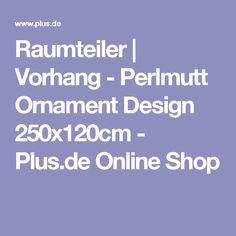 Raumteiler | Vorhang - Perlmutt Ornament Design 250x120cm - Plus.de Online Shop