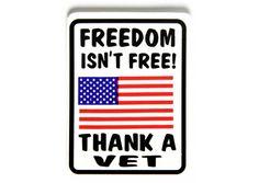 Freedom isn't free thank a vet sticker for helmets