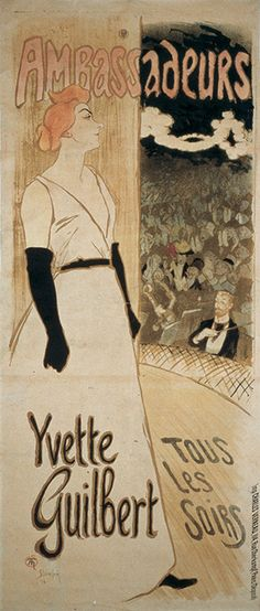 """Yvette Guilbert, Ambassadeurs by T. Lautrec. """"Lautrec mentions Yvette Guilbert for the first time. 'Mister Jules Coutaut who is in Nice with us has spoken of me to Yvette Guilbert, the fin-de-siècle singer, and yesterday at his home, she asked me to do a poster for her. It is the finest success I could dream of as she has already been portrayed by the most famous and it is a question of doing it as well as possible.'"""" TL"""