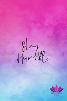 Stay humble - ManifestationStyle.com #positivequotes #quotes #creativequotes #inspirationalquotes