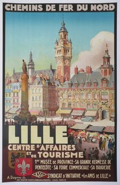 """France Lille / A. Deguene / 25 x 39 in x 99 cm) / Northern Railways """"Lille Center of business and tourism provincial museum Its grand festival of Pentecost Its commercial fair Its sale Syndicate of the """"Friends of Lille"""" initiative"""" Old Poster, Lille France, Calais France, Pub Vintage, Museums In Nyc, Tourism Poster, Railway Posters, Travel Cards, Visit France"""