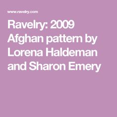 Ravelry: 2009 Afghan pattern by Lorena Haldeman and Sharon Emery