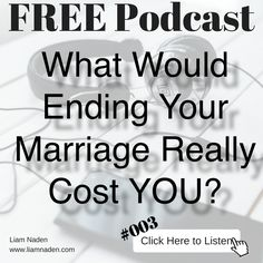 The true impact of a divorce or separation is way beyond what most people think. Listen to this podcast episode to uncover the real costs to you and your family. In this podcast episode Liam will tell you about all the #consequences you will face in ending a marriage. If this is something you are thinking about you will find this information vitally important to help you make #TheRightDecision to either leave or work on saving your #marriage. ~ #LiamNaden