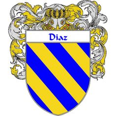 Diaz Coat of Arms    http://spanishcoatofarms.com/ has a wide variety of products with your Hispanic surname with your coat of arms/family crest, flags and national symbols from Mexico, Peurto Rico, Cuba and many more available upon request.