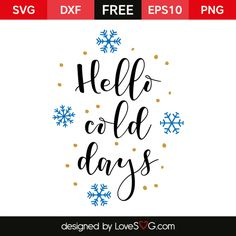 *** FREE SVG CUT FILE for Cricut, Silhouette and more *** Hello Cold Days