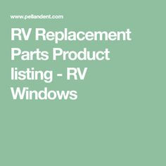 RV Replacement Parts Product listing - RV Windows