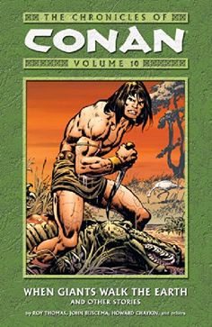 The Chronicles of Conan, Vol. 10: When Giants Walk the Earth and Other Stories (v. 10) by Roy Thomas http://www.amazon.com/dp/1593074905/ref=cm_sw_r_pi_dp_ofMhwb1K0ARE9