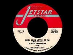 Bobby Patterson & The Mustangs - Sock Some Lovin' At Me