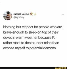 I sleep on top of mine all the time lol Really Funny Memes, Stupid Funny Memes, Funny Posts, Hilarious, Funny Stuff, Random Stuff, Funny Things, Mood Quotes, True Quotes