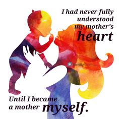 I had never fully understood my mother's heart... until I became a mother myself.