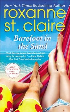 Barefoot in the Sand by Roxanne St. Claire (1st Book in a new series set in Barefoot Bay )  I cant wait for the next one to come out
