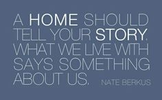 A home should tell your story