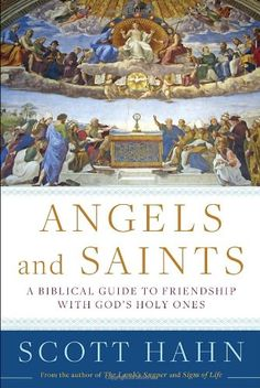 Angels and Saints: A Biblical Guide to Friendship with God's Holy Ones by Scott Hahn http://www.amazon.com/dp/0307590798/ref=cm_sw_r_pi_dp_08Laub09R12AR