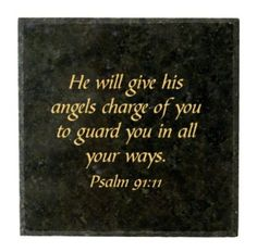 """""""For he will give his angels charge of you to guard you in all your ways."""" Psalm 91:11 Granite Block"""