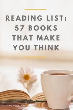 The perfect reading list of 57 books that make you think about life.