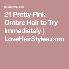 21 Pretty Pink Ombre Hair to Try Immediately | LoveHairStyles.com