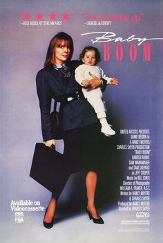 Baby Boom  -this movie showed me how good an actress, Diane Keaton, truly is!