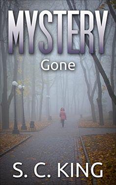 Mystery: Gone (Suspense Thriller Mystery) by S. C. King http://www.amazon.com/dp/B00Y9H7M0G/ref=cm_sw_r_pi_dp_SLPexb1YGY5MK