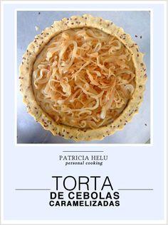 Receitas da Patricia Helu: Torta de cebolas caramelizadas | CAROL BUFFARA