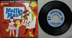 Muffin Man 45 Record. (9 Songs total)   Wonderland &  AA Records 1966  SingAlong See Now on EBAY $15.99