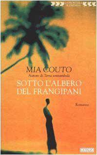Sotto l'albero del frangipani di Mia Couto http://www.amazon.it/dp/8882464172/ref=cm_sw_r_pi_dp_SfuCwb148C20D