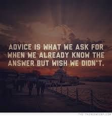 advice is what you ask for when quote - Google Search