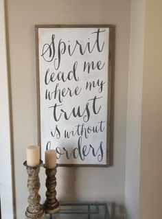 18x34 Framed Spirit lead me where my trust is without borders * Hillsong lyrics * Oceans * Christianity *wood sign by SaltedWordsCompany on Etsy https://www.etsy.com/listing/226674084/18x34-framed-spirit-lead-me-where-my