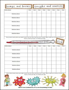 sick little ones; chart to track what they had and what time :) perfect when altering meds for fever   keep track of med FREE: Printable Medicine Chart For Kids