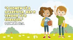Versinho pras crianças decorarem <3 1 Samuel 16:7