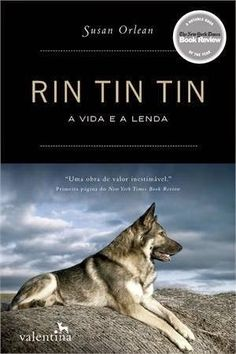 perdido na translação: Orlean, Susan: Rin Tin Tin - A Vida e a Lenda