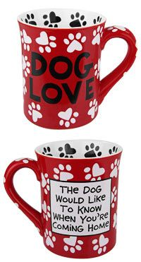 "Dog Love Mug at The Animal Rescue Site - Item #46135 - It will come as no surprise to any dog mom or dad: the dog would like to know when you're coming home! Our mug is covered in heart-shaped paw prints, with this precious statement on one side and the words Dog Love on the other.   •Reads ""The dog would like to know when you're coming home"" & ""Dog Love""   •Lead-free, high density dolomite ceramic   •Hand-painted   •Dishwasher safe   •16 oz."