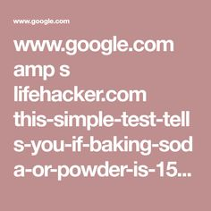www.google.com amp s lifehacker.com this-simple-test-tells-you-if-baking-soda-or-powder-is-1528175610 amp