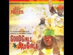 Inner Circle Ft. Kardinal Offishall, Khago, Ian Sweetness – Good Girls N Bad Girls [Audio]