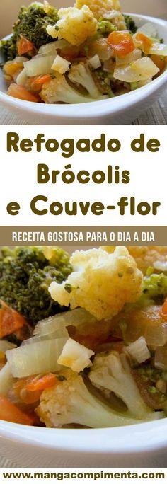 Refogado de Brócolis e Couve-flor - um delicioso prato para o almoço da semana. Food C, Carne, Bacon, Low Carb, Chicken, Dinner, Recipes, Drinks, Fitness