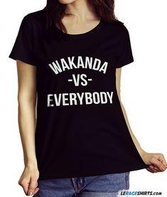 Shop our Wakanda VS Everybody Fan Made Black Panther Shirt T-Shirt. Our tees 91e12291c5ec