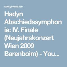 Hadyn Abschiedssymphonie: IV. Finale  (Neujahrskonzert Wien 2009 Barenboim) - YouTube