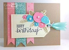 Lynn Put/The Queen's Scene: CTD - Birthday Blooms. Good use of tag punch. Homemade Birthday Cards, Homemade Cards, Diy Birthday, Birthday Tags, Cake Birthday, Bday Cards, Happy Birthday Cards, Birthday Wishes, Female Birthday Cards