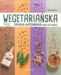Wegetariańska szkoła gotowania krok po kroku - Lena Tritto