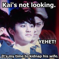 Sehun! Do not interfere with one my main OTP ships I believe in! #kaisoo #sesoo