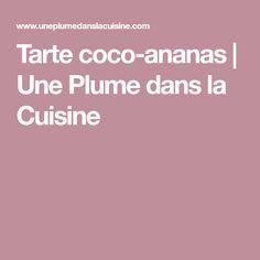 Tarte coco-ananas   Une Plume dans la Cuisine